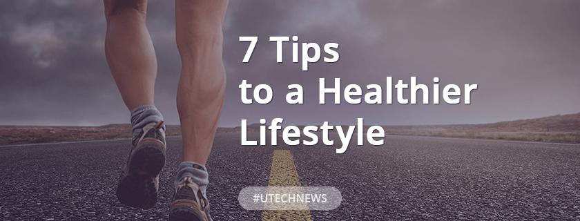 7 Tips to a Healthier Lifestyle