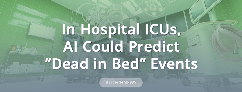 """In Hospital ICUs, AI Could Predict """"dead in bed"""" events"""