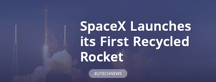 SpaceX launches its first recycled rocket