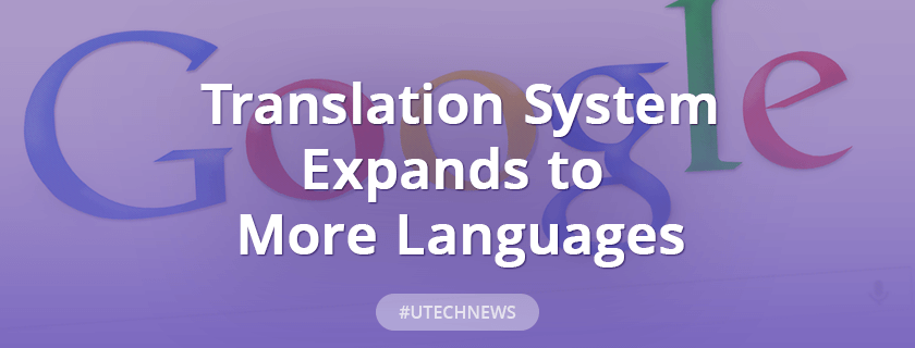 translation system expands to more languages