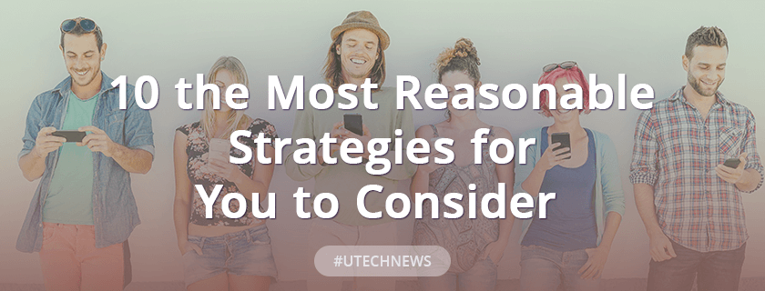 10 the most reasonable strategies for you to consider