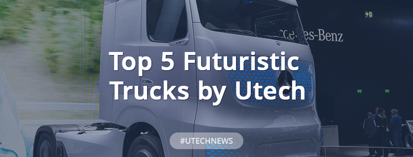 Top 5 Futuristic Trucks by Utech