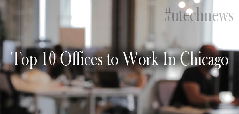 top offices Chicago by utech news