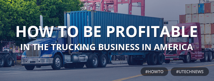 How to be profitable in trucking business utech news