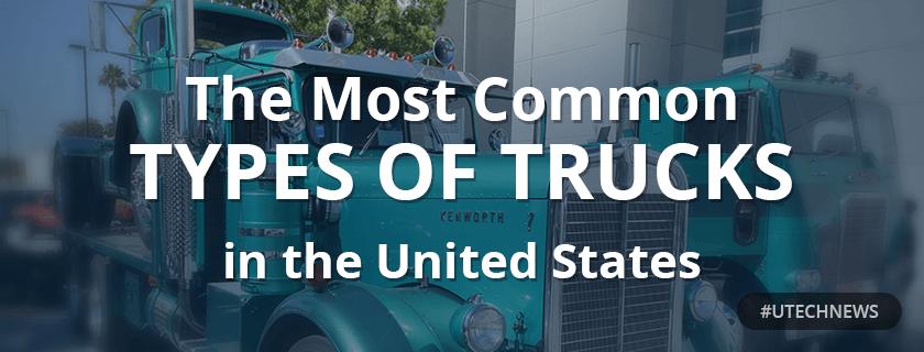 Types of Trucks US utech news