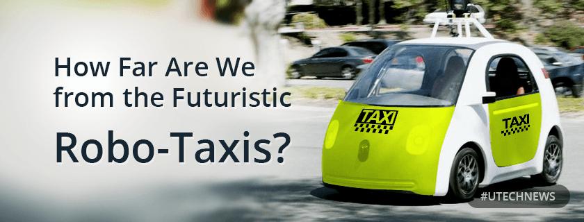 Futuristic Robo-taxis utech news