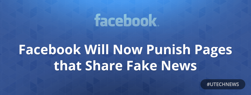 Facebook will punish for fake news utech
