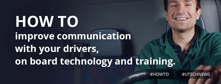 How to improve communication with your drivers utech news