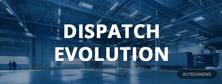 Dispatch evolution