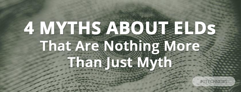 Myths about ELD utech news