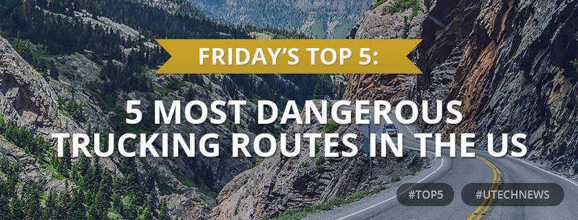 5 most dangerous trucking routes utech news
