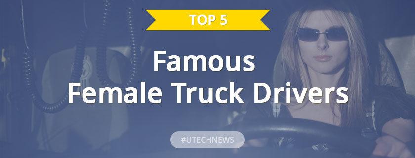 Famous Female Truck drivers