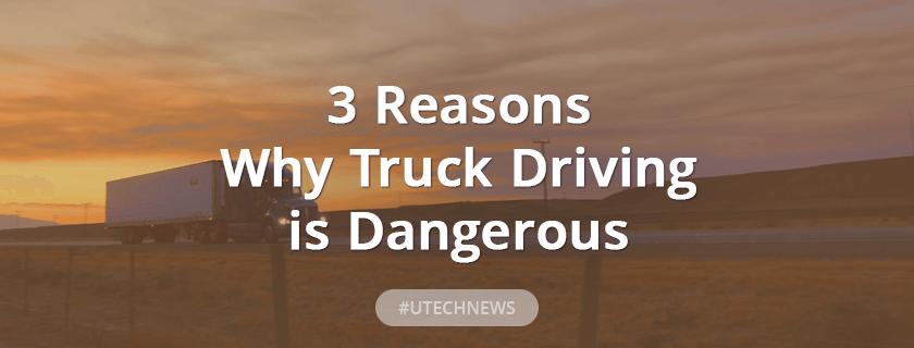 utech_reasons-truck-driving-is-dangerous