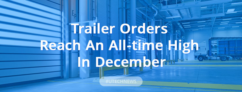 Trailer Orders Reach An All-time High In December