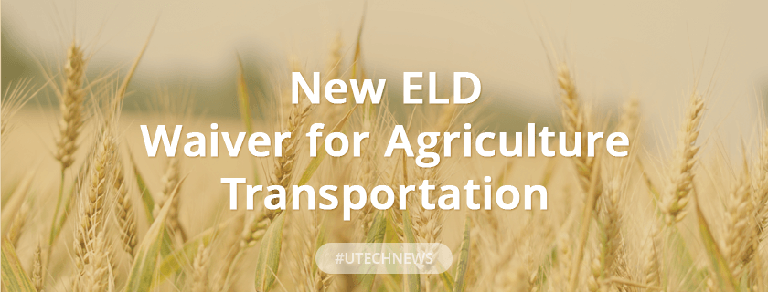 New ELD Waiver for Agriculture Transportation