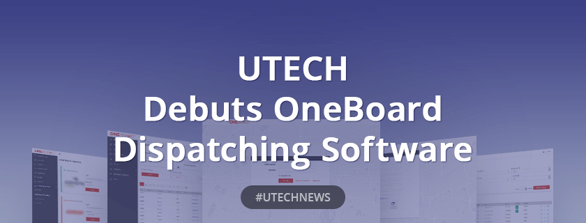 UTECH Debuts OneBoard Dispatching Software