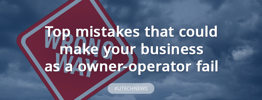 top owner-operator mistakes