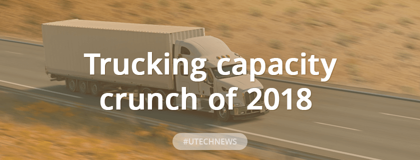 Trucking capacity crunch of 2018