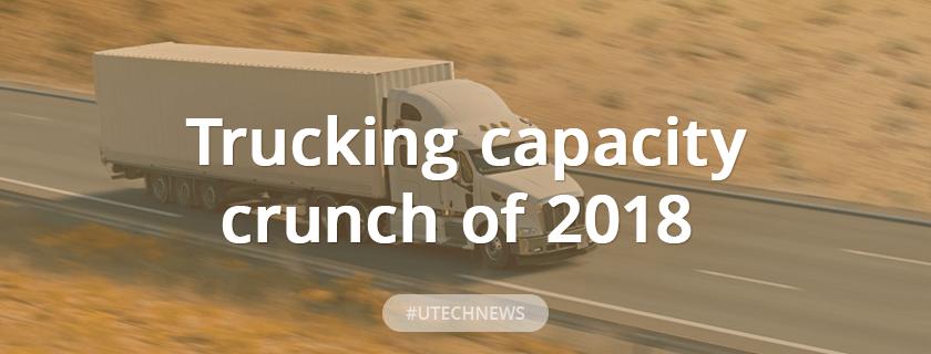 Trucking capacity crunch of 2018