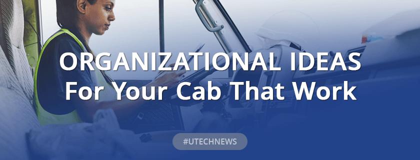 Truck's cab organisation ideas
