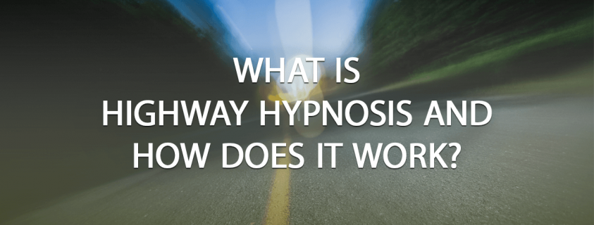 highway hypnosis for linkedin
